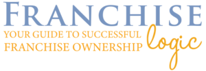 Franhise Logic's Guide to Buying a Franchise and Making it Successful